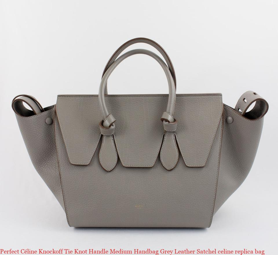 e69922c57 Perfect Céline Knockoff Tie Knot Handle Medium Handbag Grey Leather Satchel  celine replica bag – 7 Star AAA Replica Handbags,Best Imitation Online Shop